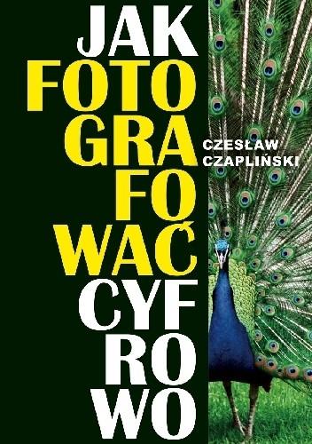 Okładka książki Jak fotografować cyfrowo
