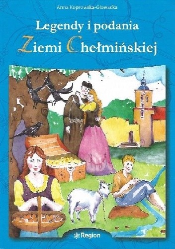 Okładka książki Legendy i podania Ziemi Chełmińskiej