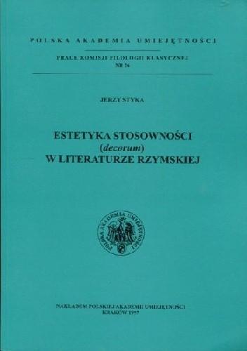 Okładka książki Estetyka stosowności (decorum) w literaturze rzymskiej