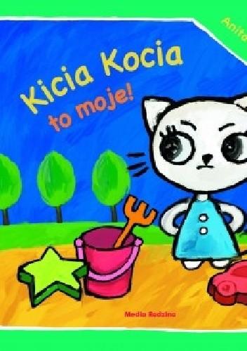 Okładka książki Kicia Kocia to moje!