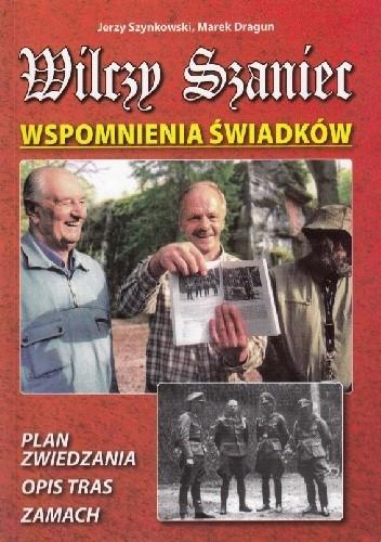 Okładka książki Wilczy Szaniec. Wspomnienia Świadków
