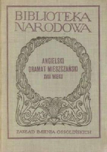 Okładka książki Angielski dramat mieszczański XVIII wieku