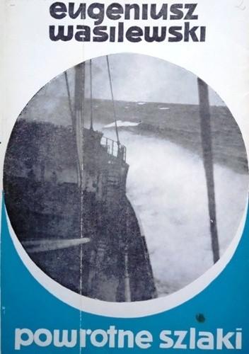 Okładka książki Powrotne szlaki. Gawędy morskie