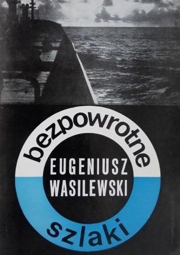 Okładka książki Bezpowrotne szlaki. Gawędy morskie