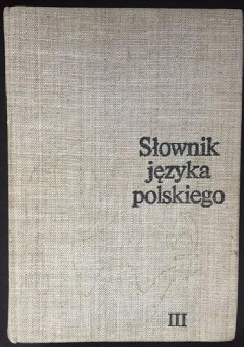 Okładka książki Słownik języka polskiego. Tom III