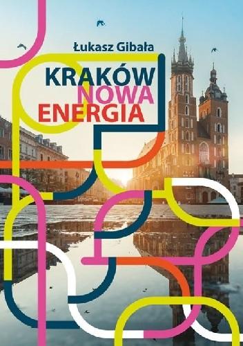 Okładka książki Kraków. Nowa energia