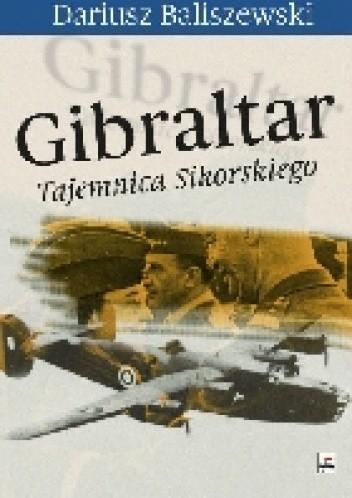 Okładka książki Gibraltar. Tajemnica Sikorskiego