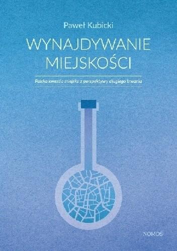 Okładka książki Wynajdywanie miejskości. Polska kwestia miejska z perspektywy długiego trwania