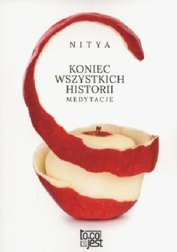 Okładka książki Koniec wszystkich historii. Medytacje