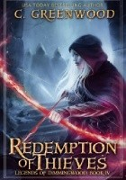 Redemption Of Thieves. Legends of Dimmingwood