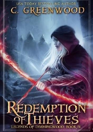 Okładka książki Redemption Of Thieves. Legends of Dimmingwood