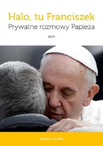 Okładka książki Halo, tu Franciszek. Prywatne rozmowy Papieża