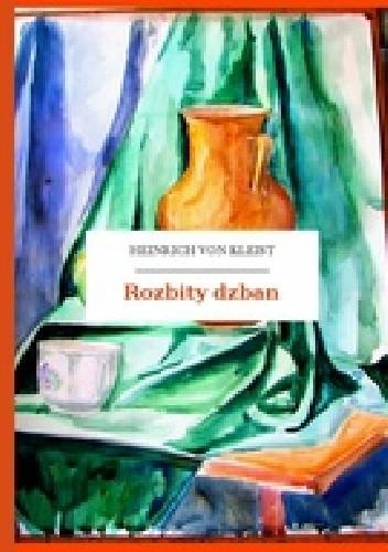 Okładka książki Rozbity dzban