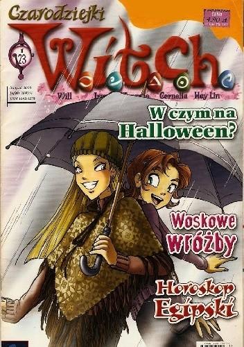 Okładka książki W.I.T.C.H. - Na zawsze bądź cz. 1 (nr 23)