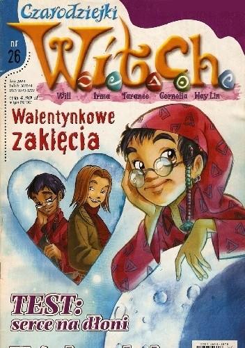Okładka książki W.I.T.C.H. - Wiem, kim jesteś cz. 2 (nr 26)