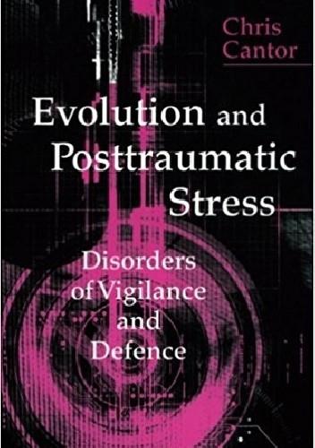 Okładka książki Evolution and Posttraumatic Stress Disorder. Disorders of Vigilance and Defence