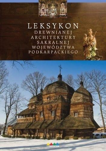 Okładka książki Leksykon drewnianej architektury sakralnej województwa podkarpackiego