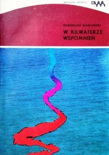 Okładka książki W kilwaterze wspomnień