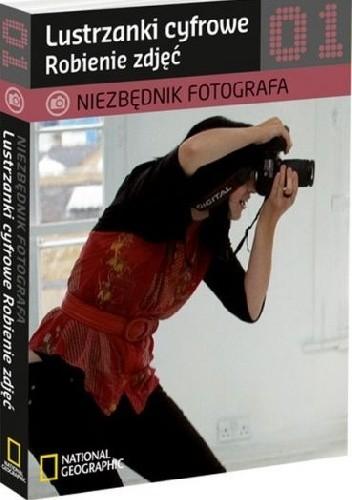 Okładka książki Lustrzanki cyfrowe. Robienie zdjęć