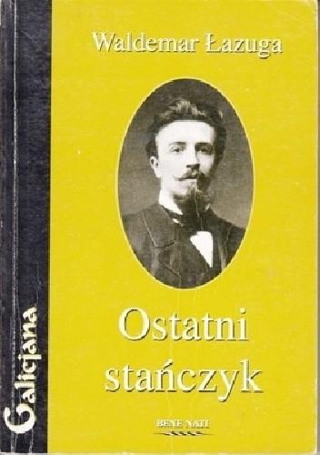 Okładka książki Ostatni stańczyk. Michał Bobrzyński - portret konserwatysty