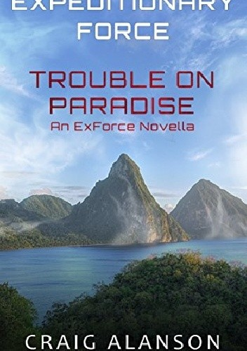 Okładka książki Trouble on Paradise: an ExForce novella