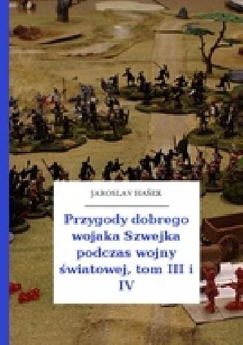 Okładka książki Przygody dobrego wojaka Szwejka podczas wojny światowej, tom III i IV