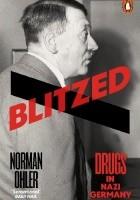Blitzed. Drugs in Nazi Germany
