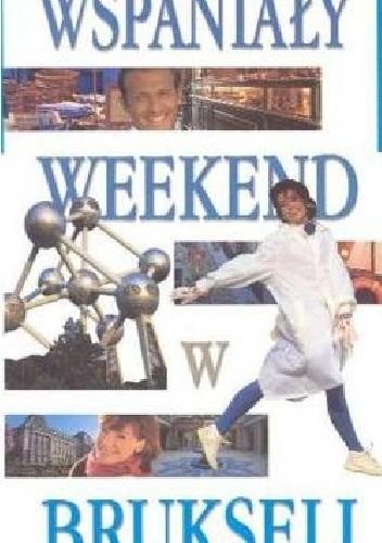 Okładka książki Wspaniały weekend w Brukseli