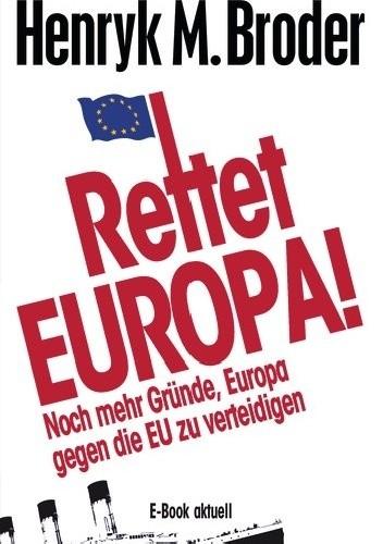 Okładka książki Rettet Europa. Noch mehr Gründe, Europa gegen EU zu verteidigen