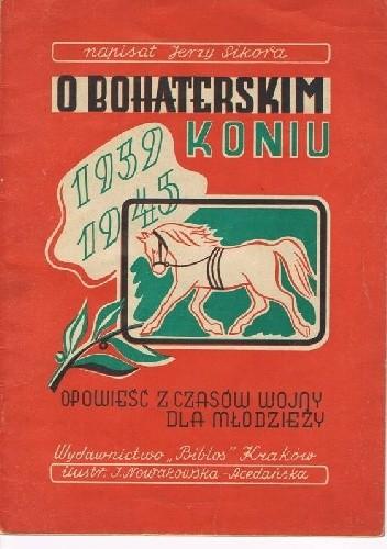 Okładka książki O bohaterskim koniu