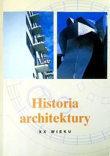 Okładka książki Historia architektury XX wieku