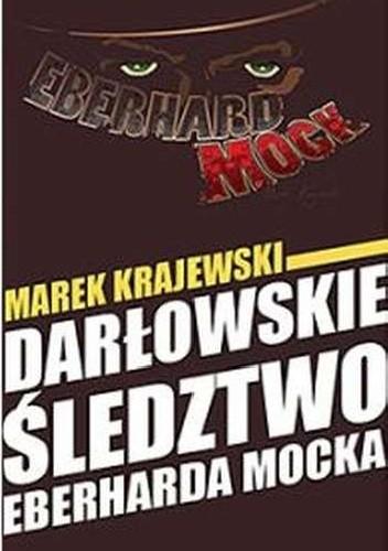 Okładka książki Darłowskie śledztwo Eberharda Mocka