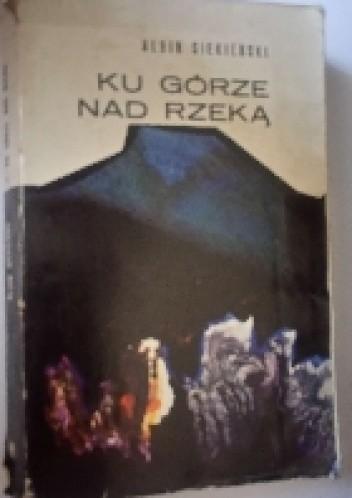 Okładka książki Ku górze nad rzeką