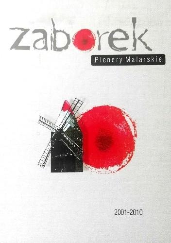 Okładka książki Zaborek. Plenery malarskie 2001-2010
