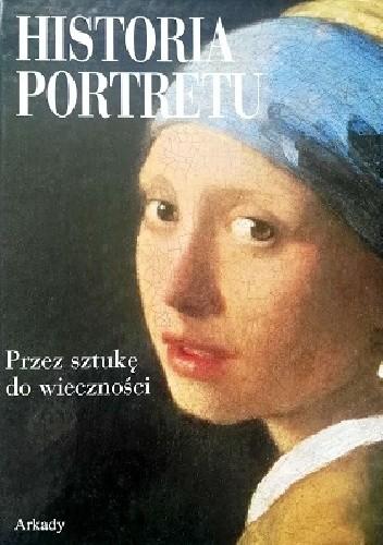 Okładka książki Historia portretu. Przez sztukę do wieczności