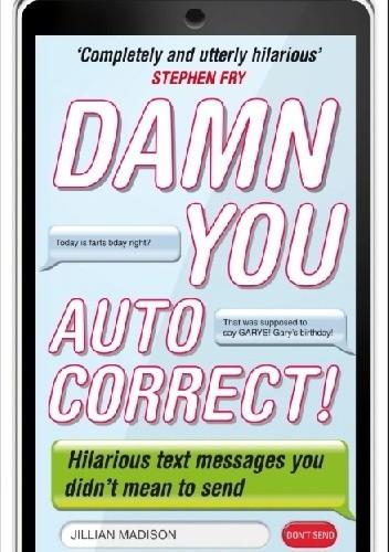 Okładka książki Damn You, Autocorrect!