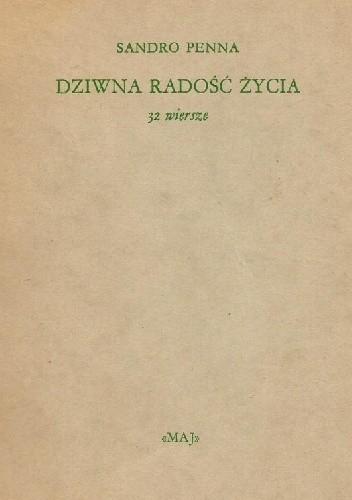 Okładka książki Dziwna radość życia. 32 wiersze