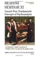 Reading Seminar XI: Lacan's Four Fundamental Concepts of Psychoanalysis