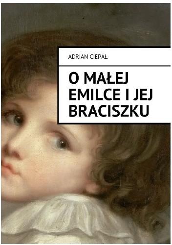Okładka książki O małej Emilce i jej braciszku