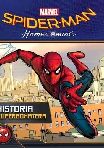 Okładka książki Spider-Man: Homecoming. Historia superbohatera