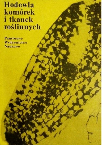 Okładka książki Hodowla komórek i tkanek roślinnych