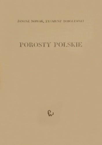Okładka książki Porosty polskie. Opisy i klucze do oznaczania porostów w Polsce dotychczas stwierdzonych lub prawdopodobnych