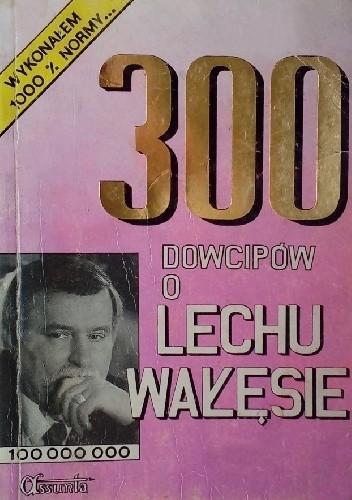 Okładka książki 300 dowcipów o Lechu Wałęsie