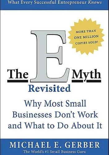 Okładka książki The E-Myth Revisited: Why Most Small Businesses Don't Work and What to Do About It
