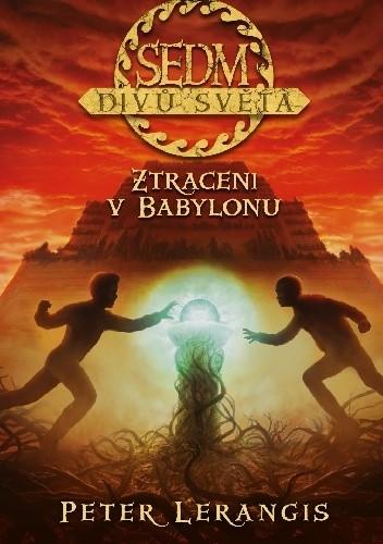 Okładka książki Sedm divů světa. Ztraceni v Babylonu
