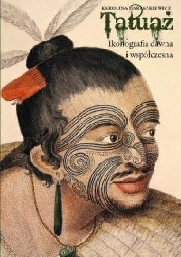 Okładka książki Tatuaż. Ikonografia dawna i współczesna.
