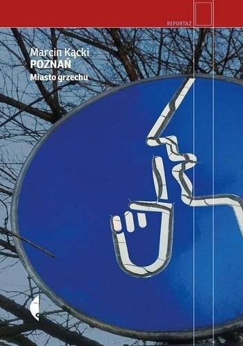 Okładka książki Poznań. Miasto grzechu