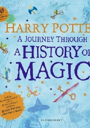 Okładka książki Harry Potter. A Journey Through A History of Magic