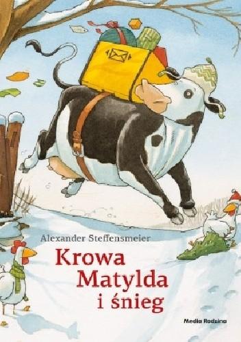 Okładka książki Krowa Matylda i śnieg