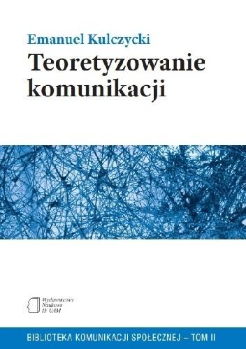 Okładka książki Teoretyzowanie Komunikacji